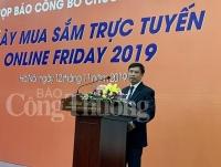 online friday 2019 tao da cho doanh nghiep viet mo rong co hoi tieu thu hang hoa