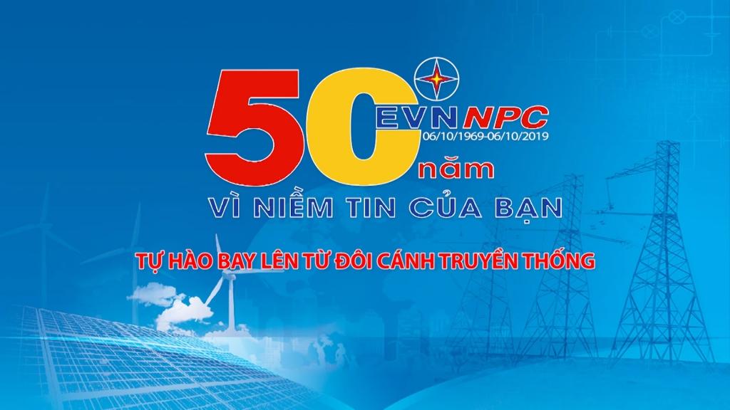 EVNNPC 50 năm - Tự hào bay lên từ đôi cánh truyền thống